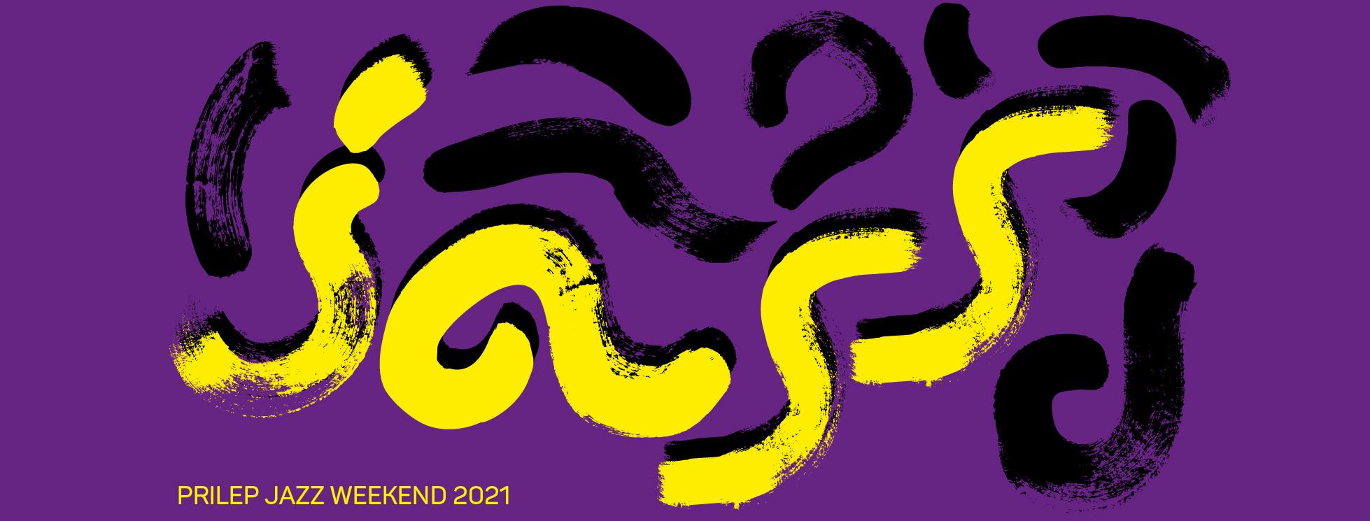 Prilep Jazz Weekend - 26.08.2021 27.08.2021 28.08.2021
